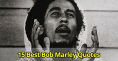 Top 15 Most Inspirational Quotes by Bob Marley Best Bob Marley Quotes, Inspirational Quotes, Motivation, World, Top, Life Coach Quotes, Inspring Quotes, Inspiration Quotes, Inspiring Quotes