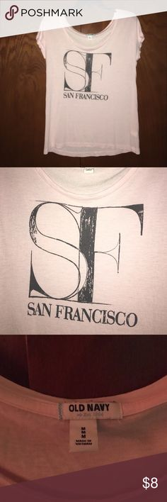 San Francisco Tee super cute light pink tshirt from old navy... Who doesn't love San Francisco? The shirt is in perfect condition and has a loose, roomy flow to it. The material is super soft and this listing is in perfect condition let me know if you are interacted poshers!!! Listed as forever 21 for views folks Forever 21 Tops Tees - Short Sleeve