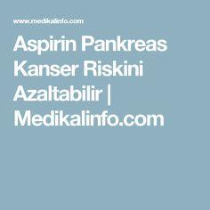 Aspirin Pankreas Kanser Riskini Azaltabilir | Medikalinfo.com