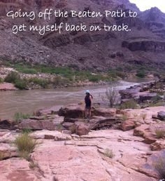 Going Off the Beaten Path to get Myself Back on Track - Grand Canyon - Photo Contest 2014   Western River Expeditions