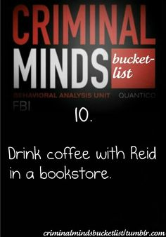 I love coffee, bookstores, and especially Spencer Reid :)