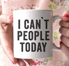 i cant people today coffee mug  - 1