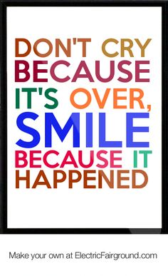Don't cry because it's over, smile because it happened Framed Quote