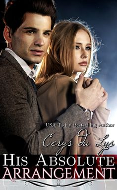 #Book - I married a billionaire and now I need to deal with the consequences... ~/~ From USA Today bestselling author Cerys du Lys - His Absolute Arrangement: A Scandalous Billionaire Love Story