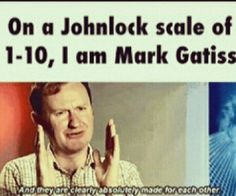 "Can that please happen!!!! Gotta love Mark Gatiss ❤ << Ya'll realize the only thing stopping JohnLock from happening is Moffat because Gatiss was like ""I feel that if the fans want it bad enough they should have it and I want to give it to them"" and then there's Moffat BLATANTLY DENYING EVERYTHING THAT IS RIGHT THERE BECAUSE JOHN AND SHERLOCK ARE MADE FOR EACH OTHER...  Sorry, I fanboyed there for a moment... *clears throat*"