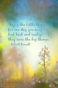 Enjoy the little things .... - #quote