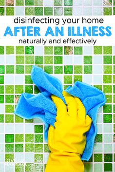 How to disinfect your home naturally and effectively after an illness. So much healthier than dousing the whole place in bleach!