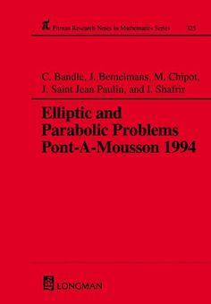 Elliptic and parabolic problems : Pont-à-Mousson 1994 C. Bandle ... [et al.] (editors) Harlow, Essex, England : Longman Scientific & Technical, 1995 Novedades Abril 2017