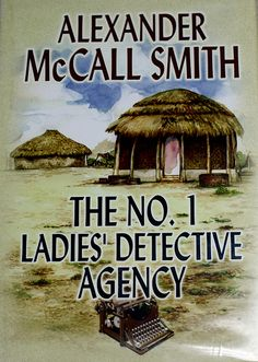 Smith, Alexander McCall. The NO- 1 Ladies Detective Agency