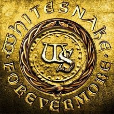 Whitesnake - Forevermore   This album stays in heavy rotation on my ipod  I love this album.