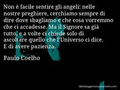 Avere pazienza  - Aforisma di Paulo Coelho (20)