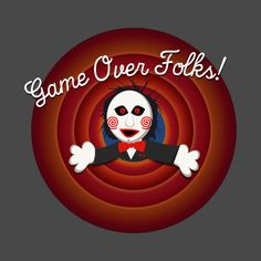 Shop Game Over Folks! saw movie t-shirts designed by TGprophetdesigns as well as other saw movie merchandise at TeePublic. Thats All Folks, Graffiti Styles, Movie T Shirts, Family Guy, Fandoms, Games, Artist, Fictional Characters, Artists