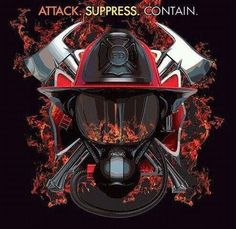 Firefighter ~ attack, suppress, contain ~ Re-pinned by Crossed Irons Fitness