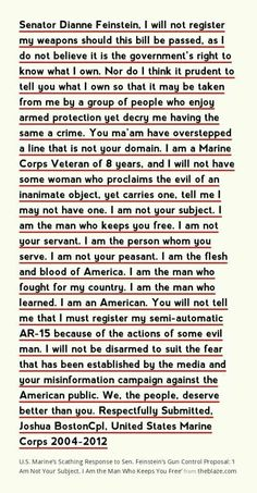 .So true. I do not support, so called,  leaders that tell me to go against the constitution and my inalienable rights. Rights that are mine, before the constitution. God given rights to protect my family. This marine is spot on. God bless him and others that serve to protect our country. ☝