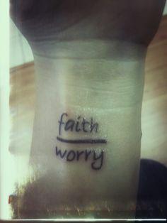 Have faith over worry....