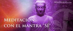 """Meditación con el mantra """"Sí"""" http://reikinuevo.com/meditacion-mantra-si/"""