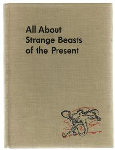 All About Strange Beasts of the Present - Vintage Children's Book - $6.00
