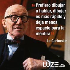 """""""Prefiero dibujar a hablar, dibujar es más rápido y deja menos espacio para la mentira"""" Le Corbusier #frases #quotes #diseño #design #arquitectura"""