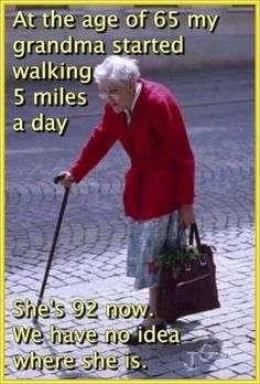 OLD AGE JOKES or HUMOUR FOR THE CHRONOLOGICALLY GIFTED - Your choice!: My Grandma Started Walking Every Day