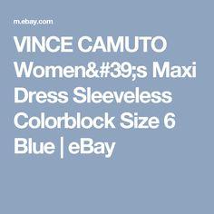 VINCE CAMUTO Women's Maxi Dress Sleeveless Colorblock Size 6 Blue  | eBay