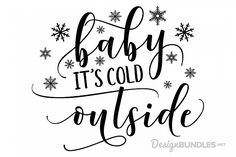 Baby It's Cold Outside - SVG from DesignBundles.net