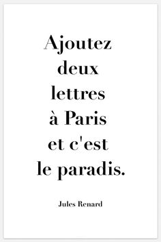 """Add two letters to Paris and it's paradise."" ~ Jules Renard ❥"