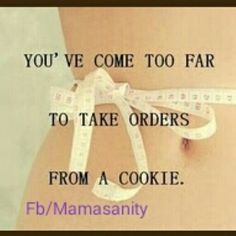 Making a lifestyle change is not about a fad diet or starving yourself. It's about re thinking the way you live and think about food! It's when you can make changes deep down to the core of your being that you can live like this forever! It starts with AWARENESS!!!! www.mamasanity.com #Justsayno #Nocookies #Mamasanity #Eatclean #changeyourbody