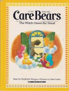 Care Bears - The Witch Down the Street. I had this book