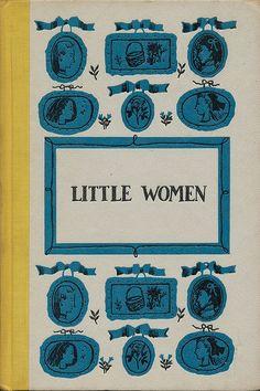 Little Women by Louisa May Alcott [favorite quote: Let us be elegant or die!]
