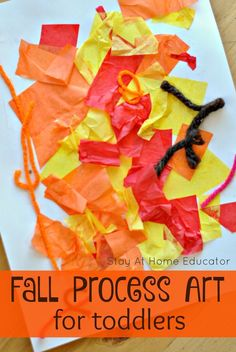 This process art activity is perfect for toddlers, and these color look just like leaves in the fall. In fact, the sound of the tissue paper kinda' sounds like autumn leaves.