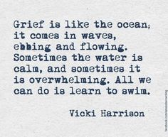 So true, at times it's barely felt whilst others it knocks you off your feet. Grief.