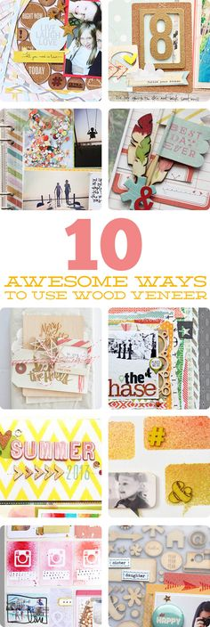 Scrapbooking Kits, Paper & Supplies, Ideas & More at StudioCalico.com!  10 ways to use @Studio_Calico veneer