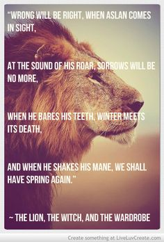 For Narnia and for Aslan! Aslan Quotes, Movie Quotes, Book Quotes, Literary Quotes, Wise Quotes, Famous Quotes, Aslan Narnia, Chronicles Of Narnia, Cs Lewis