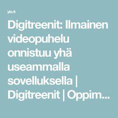 Digitreenit: Ilmainen videopuhelu onnistuu yhä useammalla sovelluksella | Digitreenit | Oppiminen | yle.fi Ios