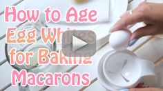 how-to-age-egg-whites-for-baking-macarons