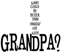 Word Art World: Hangin out with grandpa