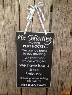 No SOLICITING my kids son daughter play Hockey by stickwithmevinyl  (Our family doesn't play hockey, but this sign is awesome!)