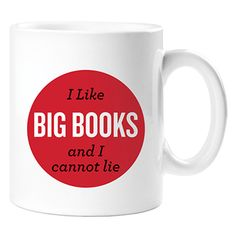 I Like Big Books and I Cannot Lie Coffee Mug
