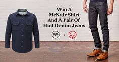 We're giving you the chance to win:1. A pair of Hiut Denim Selvedge jeans. Selvedge is an investment. Ours is from Kuroki, the artisanal Japanese denim mill. Woven on a 1959 loom. 100% indigo dyed. 14.5oz. Any size. Any fit. Your choice. RRP: £230.2. A made to measure McNair Men's mid-weight virgin merino shirt in either the Fell or Mountain shirt style. Your choice. Available in Dark Sage, Classic Navy or Light Chestnut. Again, your choice. RRP: £335.Enter the competition below.