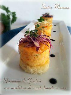 Sformatino di Gamberi con insalatina di crauti bianchi e rossi : Un antipastino particolare che unisce la croccantezza di un insalatina di crauti alla morbidezza di uno sformatino di gamberi.