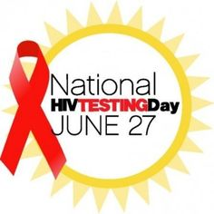 """This day was established as an annual observance to promote HIV testing. The theme is """"Take the Test. Take Control."""""""
