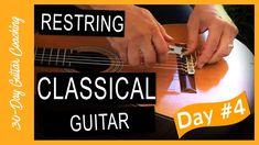 How to CHANGE STRINGS on CLASSICAL GUITAR (Day 4) Flamenco Guitar Lessons, Classical Guitar, Change, Music, Musica, Musik, Muziek, Music Activities, Songs