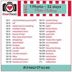 Fun photo challenge! 1 Photo - 32 Days December Photo Challenge | Photo a Day | I Heart Faces | Enter via Instagram, Pinterest, Twitter, Facebook, Google+ and more  I might just do this.