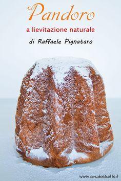 Pandoro a lievitazione naturale ricetta di Raffaele Pignataro   Il Crudo e Il Cotto