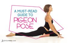 A Must-Read Guide to Pigeon Pose http://www.doyouyoga.com/a-must-read-guide-to-pigeon-pose-98456/ #yoga #asana #yogaposes
