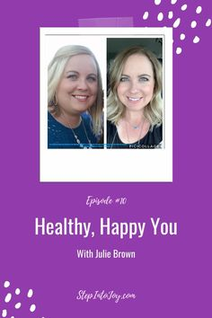 Healthy, Happy You with Julie Brown - KatieHedrick.com Health And Wellness, Health Fitness, Girl Background, Lose 15 Pounds, Positive Inspiration, Proper Nutrition, Busy Life, Joy And Happiness, Medical Advice