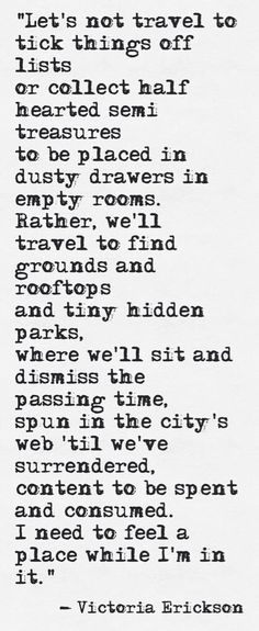 Take those trips - relax, let those moments consume you and completely dismiss the rest. Those are my favs