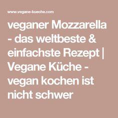 veganer Mozzarella - das weltbeste & einfachste Rezept | Vegane Küche - vegan kochen ist nicht schwer
