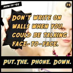 #PromNation tip #99: Don't write on the walls when you could be talking face-to-face.
