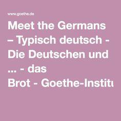 Meet the Germans – Typisch deutsch - Die Deutschen und ... - das Brot-Goethe-Institut